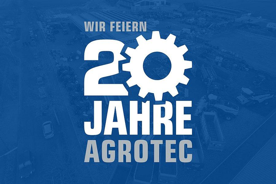 Wir feiern 20 Jahre AGROTEC